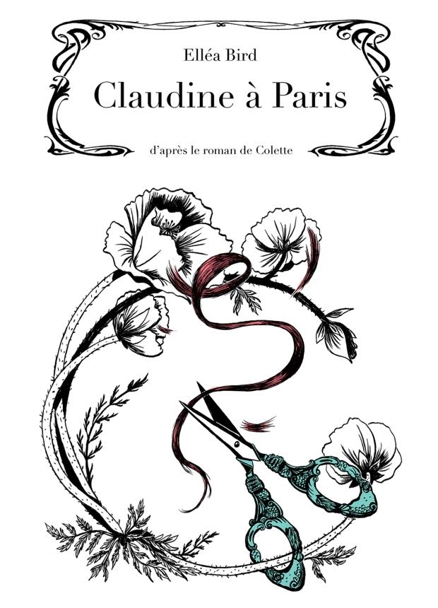couverture de claudine à paris de colette, adaptation en roman graphique par Elléa Bird (Christelle pourrot) : ciseaux, coquelicots, cheveux